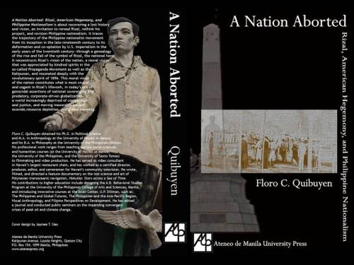 Pabalat ng A Nation Aborted:  Rizal, American hegemony and Philippine Nationalism ni Floro Quibuyen.  Mula sa Ateneo Press