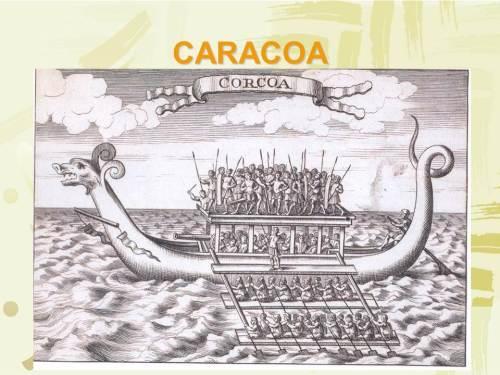Caracoa--warship ng mga sinaunang mga Pilipino.  May katig.