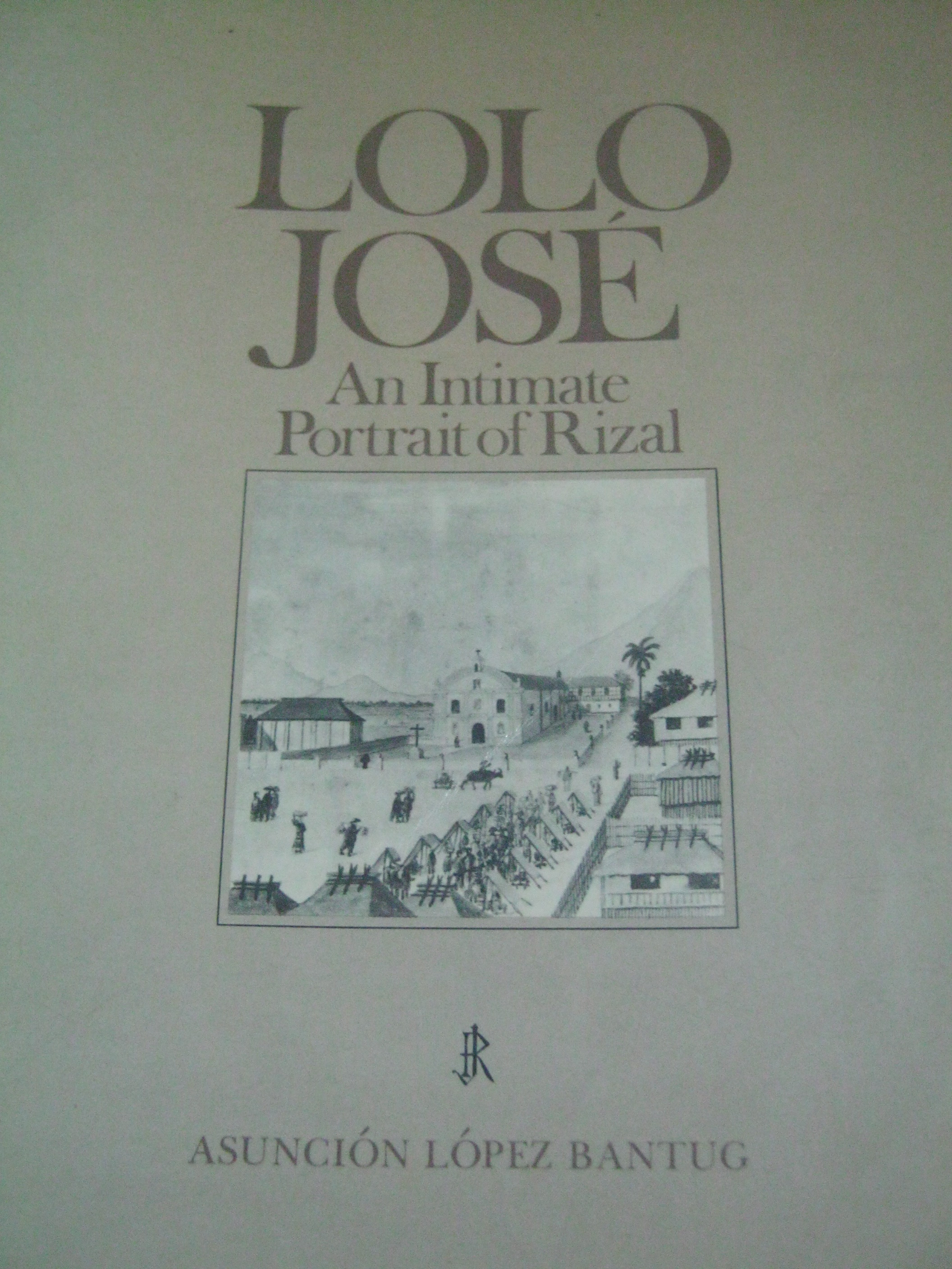 13 Lolo José An Intimate Portrait of Rizal